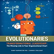 Evolutionaries: Transformational Leadership: The Missing Link in Your Organizational Chart | [Randy Harrington, Carmen E. Voilleque]