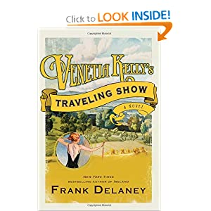 Venetia Kelly's Traveling Show: A Novel of Ireland Frank Delaney