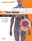 The Renal System: Systems of the Body Series, 2e