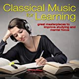 Digital Music Album - Classical Music for Learning: Great Masterpieces to Improve Studying and Mental Focus