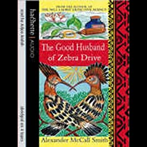 The Good Husband of Zebra Drive | [Alexander McCall Smith]