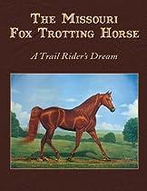 The Missouri Fox Trotting Horse A Trail Rider's Dream