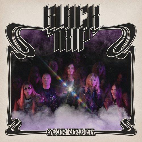 Goin Under by Black Trip (2014-07-15)
