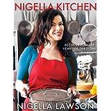 Nigella Kitchen: Recipes from the Heart of the Home ~ Nigella Lawson