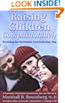 Raising Children Compassionately: Par...
