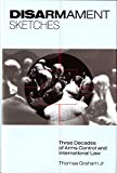 Disarmament Sketches: Three Decades of Arms Control and International Law (First Edition)