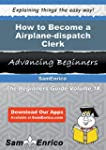 How to Become a Airplane-dispatch Cle...