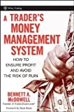 img - for A Trader's Money Management System: How to Ensure Profit and Avoid the Risk of Ruin by McDowell, Bennett A. 1st edition (2008) Hardcover book / textbook / text book