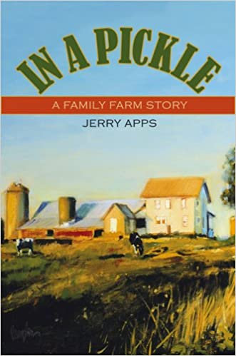 In a Pickle: A Family Farm Story written by Jerry Apps