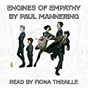 Engines of Empathy Audiobook by Paul Mannering Narrated by Fiona Thraille