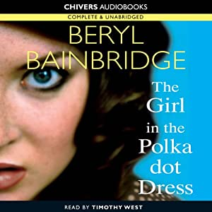 The Girl in the Polka Dot Dress | [Beryl Bainbridge]