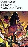 La mort d'Artemio Cruz (French Edition) (2070368564) by Fuentes, Carlos