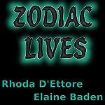 Zodiac Lives   Rhoda D'Ettore