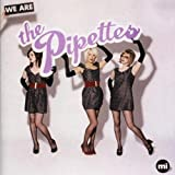 We Are The Pipettesby The Pipettes
