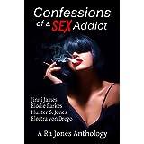 Confessions of a Sex Addict: A Ra Jones Anthology
