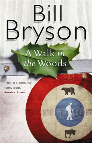 A Walk In The Woods: The World's Funniest Travel Writer Takes a Hike (Roman)
