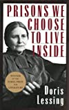 img - for Prisons We Choose to Live Inside (Cornelia & Michael Bessie Books) book / textbook / text book