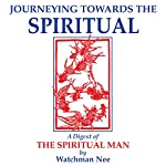 Journeying Towards the Spiritual | Watchman Nee