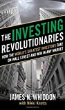 The Investing Revolutionaries: How the World's Greatest Investors Take on Wall Street and Win in Any Market