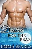 Desire For The Bear: BBW Paranormal Shape Shifter Alpha Romance (Bear Smut Book 1)
