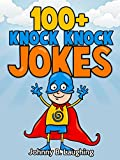 Books for Kids: 100+ Knock Knock Jokes for Kids (Funny Jokes for Kids): Funny Jokes - Kids Jokes - Funny Jokes for Kids - Knock Knock Jokes (Knock Knock Joke Series)