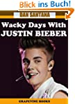 Wacky Days With Justin Bieber: Humoro...