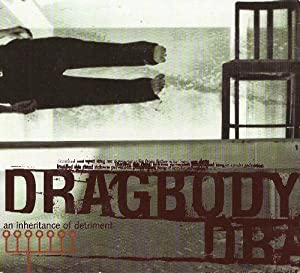 Dragbody - An Inheritance Of Detriment