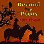 Beyond The Pecos | Norm Bass