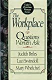 Workplace: Questions Women Ask (Today's Christian Woman) (0880705027) by Briles, Judith