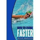 How To Swim Faster (Run Cycle Swim Book 3) ~ Julian Bradbrook