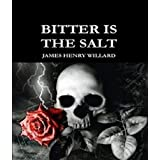 BITTER IS THE SALT (THE LAND OF GRIMNEY Book 1)by James Willard