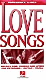 Love Songs (Paperback Songs) (0634012274) by Hal Leonard Corp.
