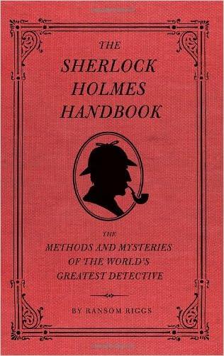The Sherlock Holmes Handbook written by Ransom Riggs