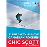 Summits & Icefields 1: Alpine Ski Tours in the Canadian Rockiesby Chic Scott