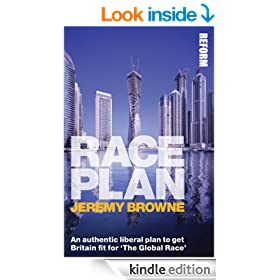 Race Plan: An authentic liberal plan to get Britain fit for �The Global Race�