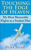 Touching the Edge of Heaven (My Most Memorable Flights as a Student Pilot)