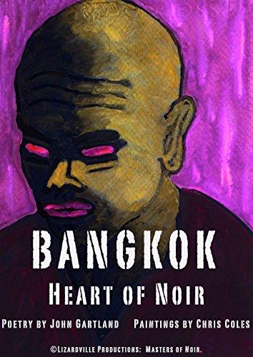 bangkok-heart-of-noir-poetry-by-john-gartland-paintings-by-chris-coles-masters-of-noir