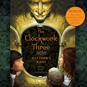 The Clockwork Three | [Matthew Kirby]