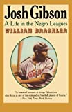 img - for Josh Gibson: A Life in the Negro Leagues by William Brashler (2000-02-15) book / textbook / text book