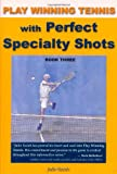 img - for Play Winning Tennis with Perfect Specialty Shots book / textbook / text book