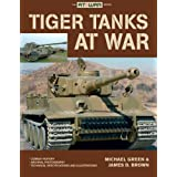 Tiger Tanks 'at War'by Michael Green