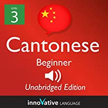 Learn Cantonese - Level 3 Beginner Cantonese, Volume 1: Lessons 1-25  by Innovative Language Learning Narrated by uncredited