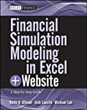 Financial Simulation Modeling inside Excel, + Website: A Step-by-Step Guidebook (Wiley Finance)