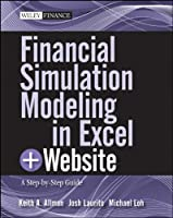 Financial Simulation Modeling in Excel, + Website: A Step-by-Step Guide Front Cover