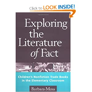 Exploring the Literature of Fact: Children's Nonfiction Trade Books in the Elementary... by Barbara Moss PhD