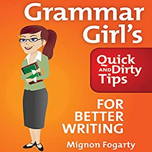 Grammar Girl's Quick and Dirty Tips for Better Writing Hörbuch