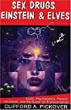 Sex, Drugs, Einstein & Elves: Sushi, Psychedelics, Parallel Universes and the Quest for Transcendence (1890572179) by Pickover, Clifford A.