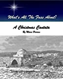 What's All the Fuss About? A Christmas Cantata  Amazon.Com Rank: # 1,808,257  Click here to learn more or buy it now!