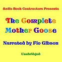 The Complete Mother Goose Audiobook by  Audio Book Contractors Narrated by Flo Gibson