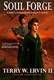 Soul Forge: A First Civilizations Legacy Novel (Volume 3) by Ervin II, Terry W. (2014) Paperback